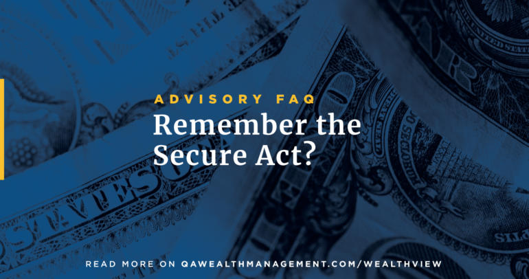 Advisory FAQ: Remember the Secure Act?