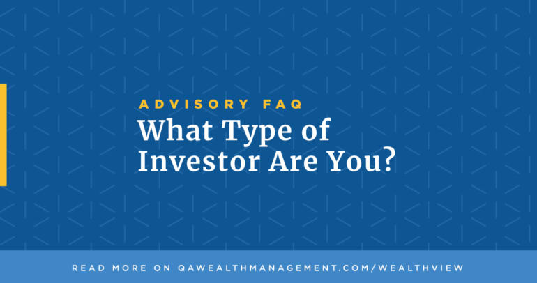 Advisory FAQ: What Type of Investor Are You?